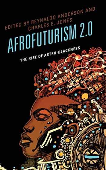 9781498510509-1498510507-Afrofuturism 2.0: The Rise of Astro-Blackness