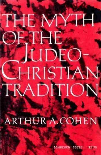 9780805202939-0805202935-The Myth of the Judeo-Christian Tradition, and Other Dissenting Essays
