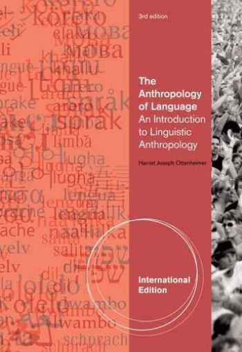 9781111833374-1111833370-The Anthropology of Language: An Introduction to Linguistic Anthropology, International Edition