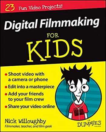 9781119027409-1119027403-Digital Filmmaking For Kids For Dummies