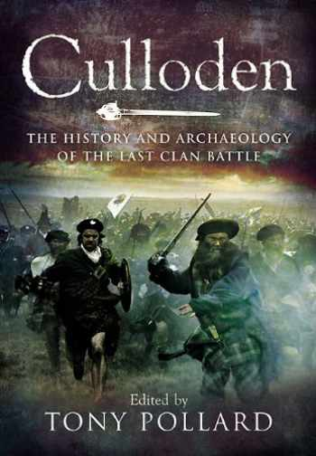 9781848846876-1848846878-Culloden: The History and Archaeology of the Last Clan Battle