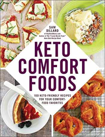 9781507212202-1507212208-Keto Comfort Foods: 100 Keto-Friendly Recipes for Your Comfort-Food Favorites