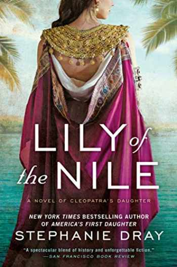 9780425238554-0425238555-Lily of the Nile (Cleopatra's Daughter Trilogy)