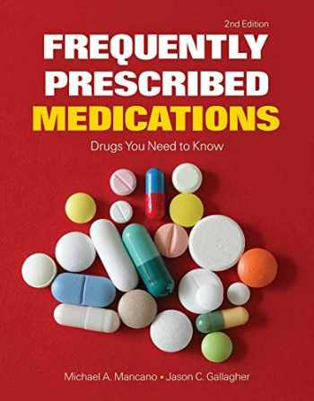 9781449698843-1449698840-Frequently Prescribed Medications: Drugs You Need to Know: Drugs You Need to Know