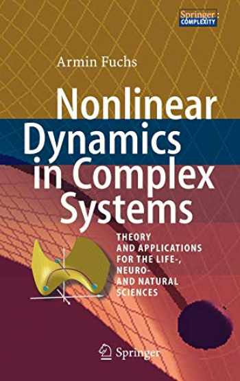 9783642335518-3642335519-Nonlinear Dynamics in Complex Systems: Theory and Applications for the Life-, Neuro- and Natural Sciences
