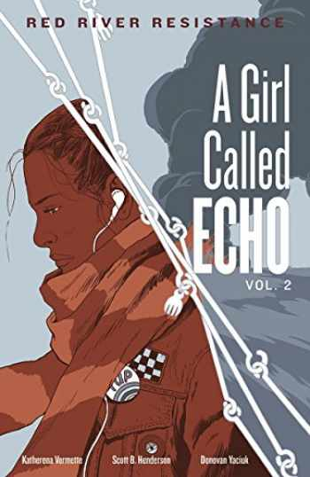 9781553797470-1553797477-Red River Resistance (A Girl Called Echo) (Volume 2)