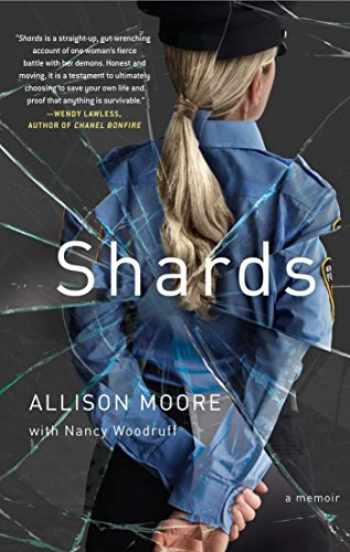 9781451696363-1451696361-Shards: A Young Vice Cop Investigates Her Darkest Case of Meth Addiction―Her Own