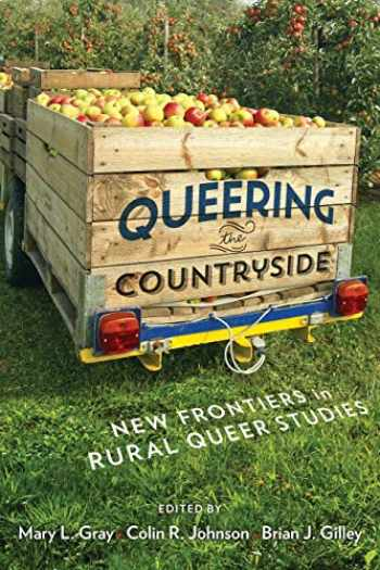 9781479880584-1479880582-Queering the Countryside: New Frontiers in Rural Queer Studies (Intersections, 11)