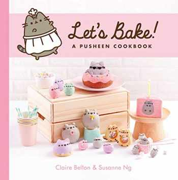 9781982135423-1982135425-Let's Bake!: A Pusheen Cookbook (A Pusheen Book)