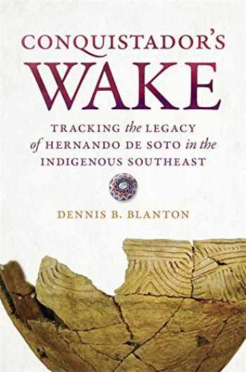 9780820356372-0820356379-Conquistador's Wake: Tracking the Legacy of Hernando de Soto in the Indigenous Southeast