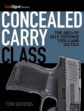 9781946267955-1946267953-Concealed Carry Class: The ABCs of Self-Defense Tools and Tactics