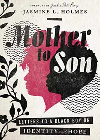 9780830832767-0830832769-Mother to Son: Letters to a Black Boy on Identity and Hope