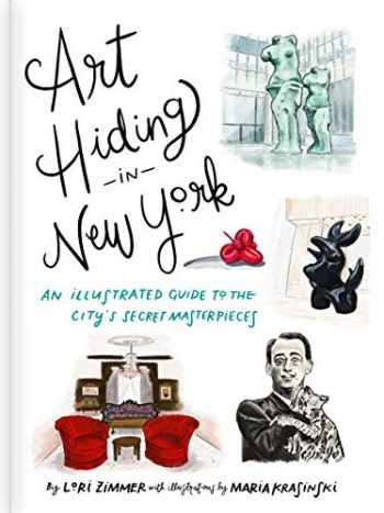 9780762471003-076247100X-Art Hiding in New York: An Illustrated Guide to the City's Secret Masterpieces
