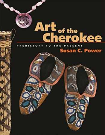 9780820327679-0820327670-Art of the Cherokee: Prehistory to the Present
