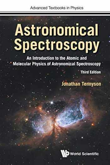 9781786347077-1786347075-Astronomical Spectroscopy: An Introduction To The Atomic And Molecular Physics Of Astronomical Spectroscopy (Third Edition) (Advanced Textbooks in Physics)