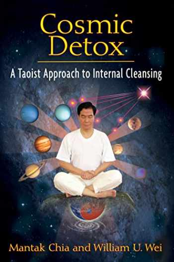 9781594773778-1594773777-Cosmic Detox: A Taoist Approach to Internal Cleansing