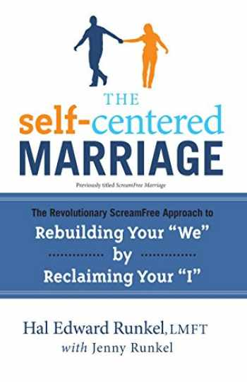 "9780767932783-0767932781-The Self-Centered Marriage: The Revolutionary ScreamFree Approach to Rebuilding Your ""We"" by Reclaiming Your ""I"""