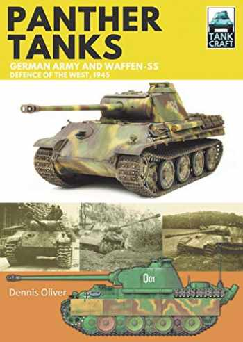 9781526755902-1526755904-Panther Tanks: German Army and Waffen-SS, Defence of the West, 1945 (TankCraft)