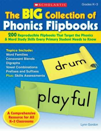9780545074186-0545074185-The Big Collection Of Phonics Flipbooks: 200 Reproducible Flipbooks That Target the Phonics & Word Study Skills Every Primary Student Needs to Know