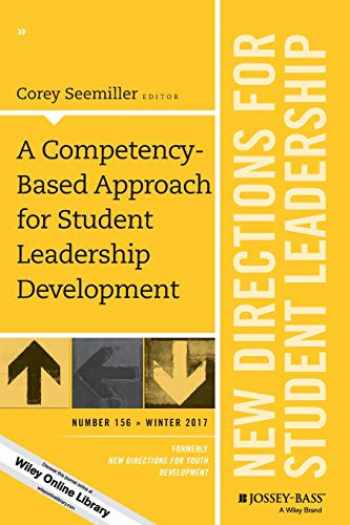 9781119484059-1119484057-A Competency-Based Approach for Student Leadership Development: New Directions for Student Leadership, Number 156 (J-B SL Single Issue Student Leadership)