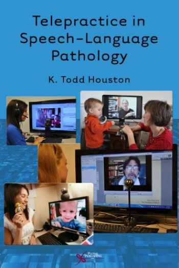 9781597564793-1597564796-Telepractice in Speech-Language Pathology