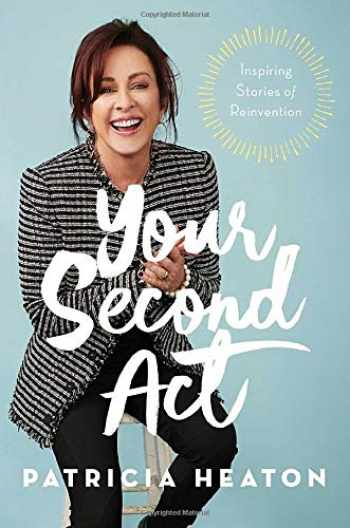 9781982141608-1982141603-Your Second Act: Inspiring Stories of Reinvention