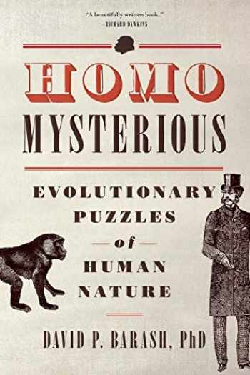 9780199324521-0199324522-Homo Mysterious: Evolutionary Puzzles Of Human Nature