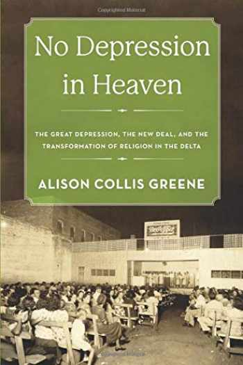 9780190858315-0190858311-No Depression in Heaven: The Great Depression, the New Deal, and the Transformation of Religion in the Delta