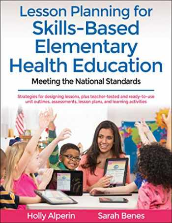 9781492590521-1492590525-Lesson Planning for Skills-Based Elementary Health Education: Meeting the National Standards