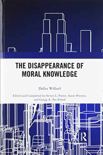 9780367502294-0367502291-The Disappearance of Moral Knowledge