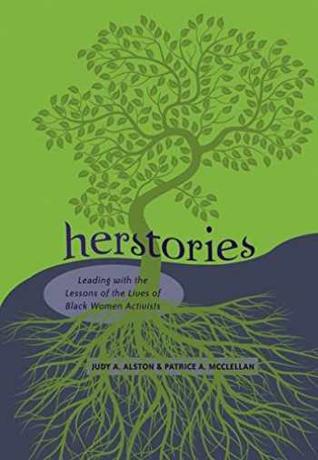9781433111921-1433111926-Herstories: Leading with the Lessons of the Lives of Black Women Activists (Black Studies and Critical Thinking)