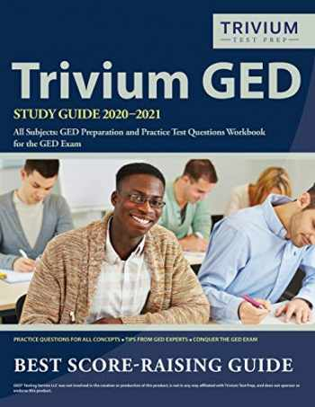 9781635307474-1635307473-Trivium GED Study Guide 2020-2021 All Subjects: GED Preparation and Practice Test Questions Workbook for the GED Exam