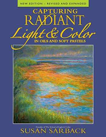 9781581809992-1581809999-Capturing Radiant Light & Color in Oils and Pastels
