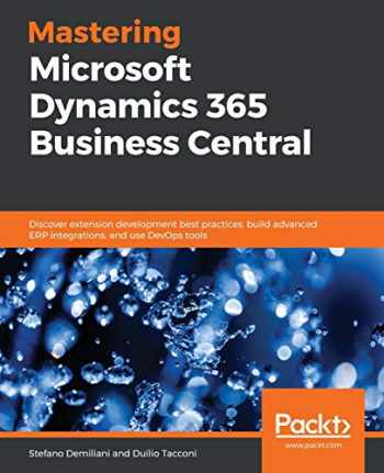 9781789951257-1789951259-Mastering Microsoft Dynamics 365 Business Central: Discover extension development best practices, build advanced ERP integrations, and use DevOps tools