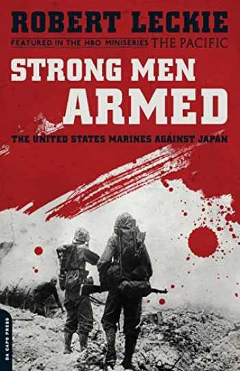 9780306818875-0306818876-Strong Men Armed: The United States Marines Against Japan