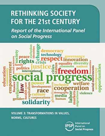 9781108436342-110843634X-Rethinking Society for the 21st Century: Volume 3, Transformations in Values, Norms, Cultures: Report of the International Panel on Social Progress