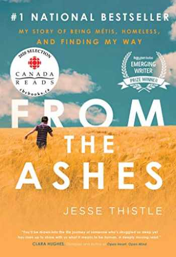 9781982101213-1982101210-From the Ashes: My Story of Being Métis, Homeless, and Finding My Way