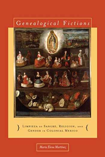 9780804776615-080477661X-Genealogical Fictions: Limpieza de Sangre, Religion, and Gender in Colonial Mexico