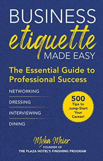 9781510751934-1510751939-Business Etiquette Made Easy: The Essential Guide to Professional Success