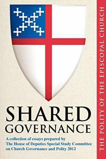 9780898698725-0898698723-Shared Governance: The Polity of the Episcopal Church