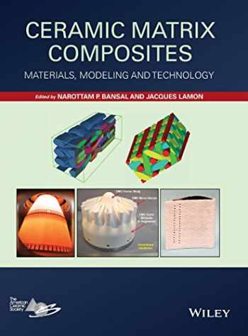 9781118231166-1118231163-Ceramic Matrix Composites: Materials, Modeling and Technology