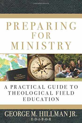 9780825427572-0825427576-Preparing for Ministry: A Practical Guide to Theological Field Education