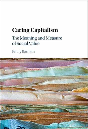 9781107088153-1107088151-Caring Capitalism: The Meaning and Measure of Social Value