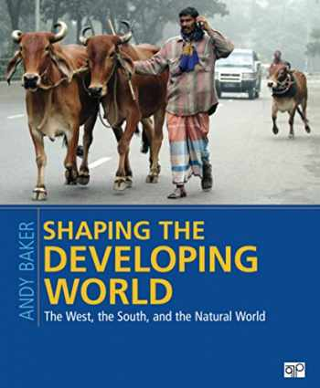 9781608718559-1608718557-Shaping the Developing World: The West, the South, and the Natural World