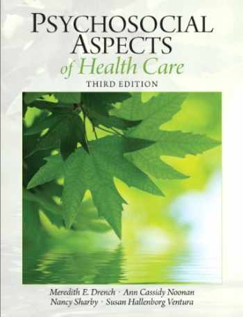 9780131392182-0131392182-Psychosocial Aspects of Healthcare (3rd Edition) (Drench, Psychosocial Aspects of Healthcare)