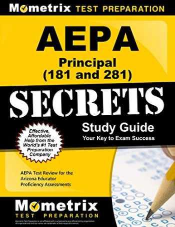 9781609711160-1609711165-AEPA Principal (181 and 281) Secrets Study Guide: AEPA Test Review for the Arizona Educator Proficiency Assessments