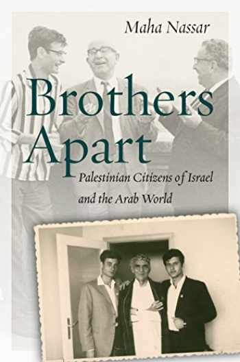 9781503603165-1503603164-Brothers Apart: Palestinian Citizens of Israel and the Arab World (Stanford Studies in Middle Eastern and Islamic Societies and Cultures)