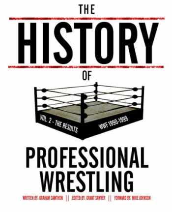9781493566891-149356689X-The History Of Professional Wrestling Vol. 2: WWF 1990-1999 (Volume 2)