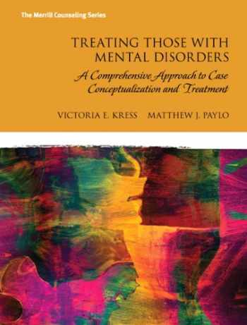 9780133740721-0133740722-Treating Those with Mental Disorders: A Comprehensive Approach to Case Conceptualization and Treatment