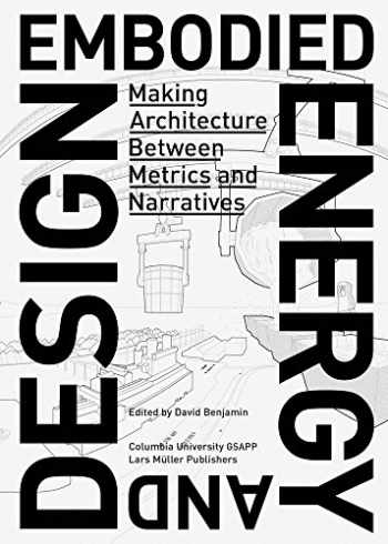 9783037785256-303778525X-Embodied Energy and Design: Making Architecture Between Metrics and Narratives